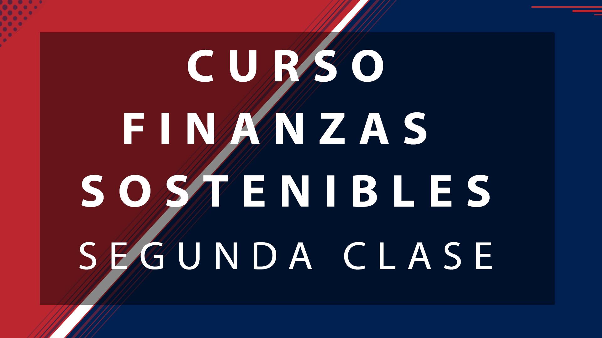 SEGUNDA CLASE CURSO FINANZAS SOSTENIBLES I